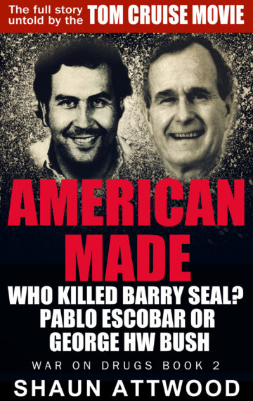 American Made: Who Killed Barry Seal? Pablo Escobar or George HW Bush